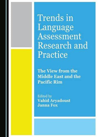 Trends in Language Assessment Research and Practice
