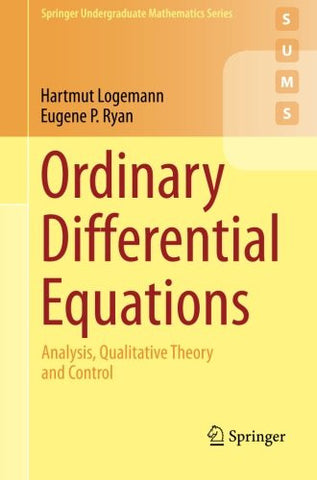 Ordinary Differential Equations: Analysis, Qualitative Theory and Control (Springer Undergraduate Mathematics Series)