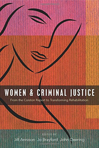 Women and Criminal Justice: From the Corston Report to Transforming Rehabilitation