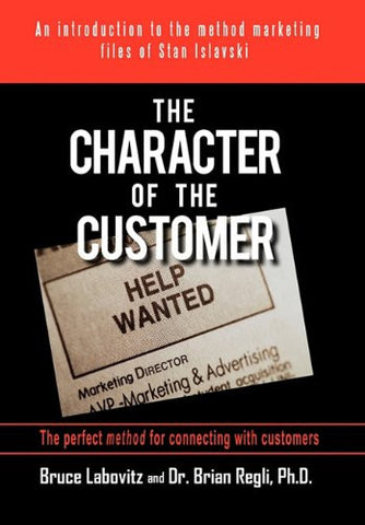 The Character of the Customer: A Story from the Method Marketing Files of Stan Islavski