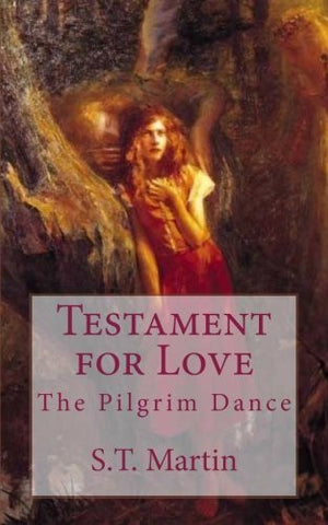 Testament for Love: The Pilgrim Dance
