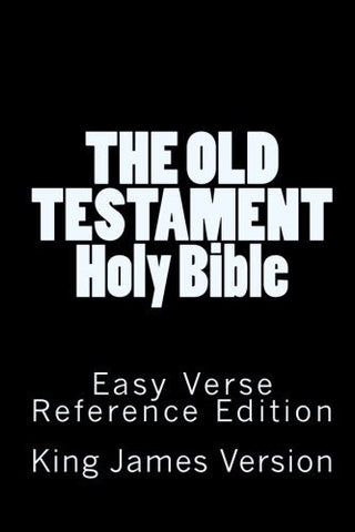The Old Testament Holy Bible King James Version: Easy Verse Reference Edition