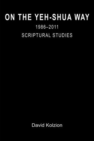 On the Yeh-Shua way _ 1986-2011: Scriptural studies