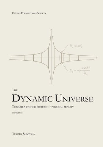 The Dynamic Universe: Toward a unified picture of physical reality