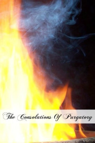 The Consolations Of Purgatory