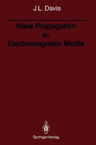 Wave Propagation in Electromagnetic Media