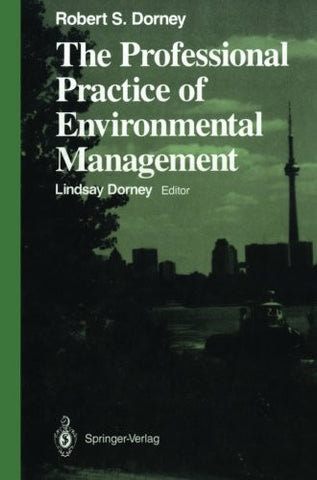 The Professional Practice of Environmental Management (Springer Series on Environmental Management)