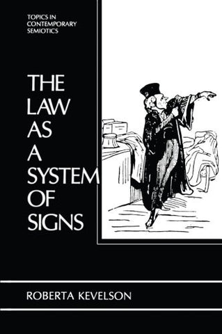 The Law as a System of Signs (Topics in Contemporary Semiotics)