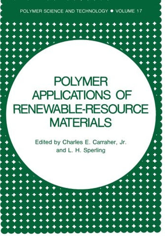 Polymer Applications of Renewable-Resource Materials (Polymer Science and Technology Series) (Volume 17)