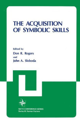 The Acquisition of Symbolic Skills (Nato Conference Series)