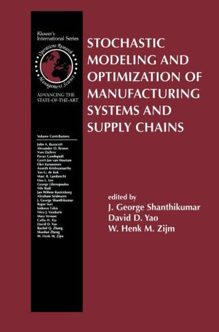 Stochastic Modeling and Optimization of Manufacturing Systems and Supply Chains (International Series in Operations Research & Management Science)