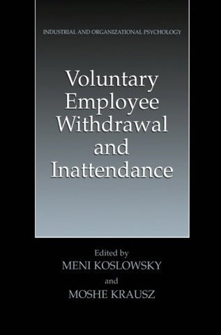 Voluntary Employee Withdrawal and Inattendance: A Current Perspective (Industrial and Organizational Psychology: Theory, Research and Practice)