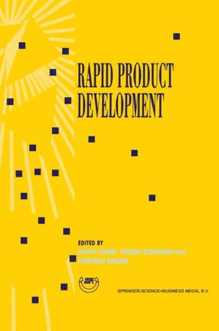 Rapid Product Development: Proceedings of the 8th International Conference on Production Engineering (8th ICPE) Hokkaido University, Sapporo, Japan, August 10-20, 1997
