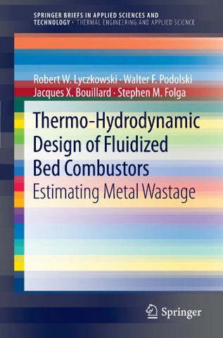 Thermo-Hydrodynamic Design of Fluidized Bed Combustors: Estimating Metal Wastage (SpringerBriefs in Applied Sciences and Technology)