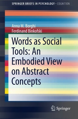 Words as Social Tools: An Embodied View on Abstract Concepts (SpringerBriefs in Psychology)