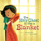 The Holy Ghost is Like a Blanket (Board Book)