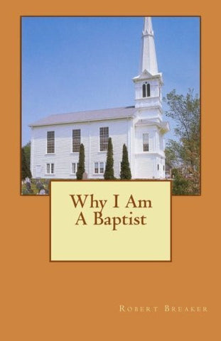 Why I Am A Baptist