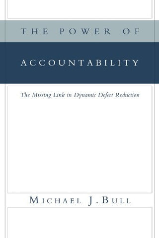 The Power of Accountability: The Missing Link in Dynamic Defect Reduction