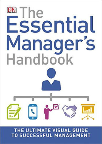 The Essential Manager's Handbook (DK Essential Managers)