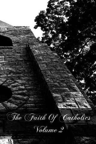 The Faith Of Catholics Volume 2