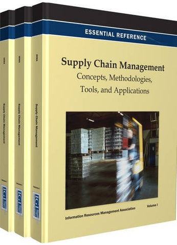 Supply Chain Management: Concepts, Methodologies, Tools, and Applications (Essential Reference)