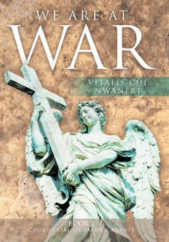 We Are At War: Book 2 Court  Trial of  Satan's Agents