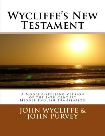 Wycliffe's New Testament (Revised Edition): A Modern-Spelling Version of the 14th Century Middle English Translation
