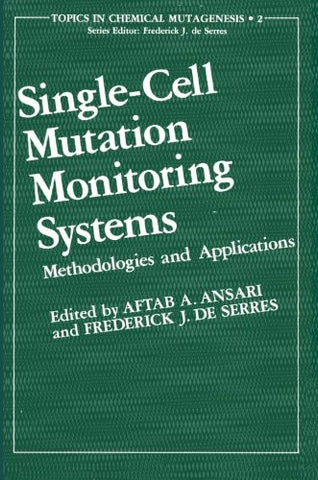 Single-Cell Mutation Monitoring Systems: Methodologies and Applications (Topics in Chemical Mutagenesis)