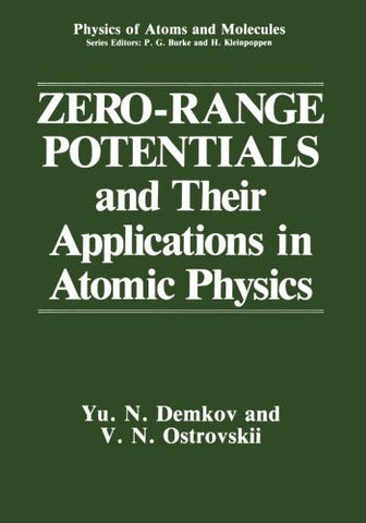 Zero-Range Potentials and Their Applications in Atomic Physics (Physics of Atoms and Molecules)