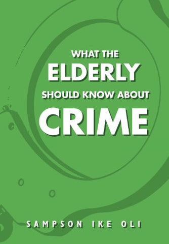 What The Elderly Should Know About Crime
