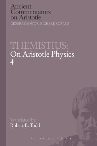 Themistius: On Aristotle Physics 4 (Ancient Commentators on Aristotle)