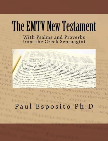 The EMTV New Testament: With Psalms and Proverbs from the Greek Septuagint