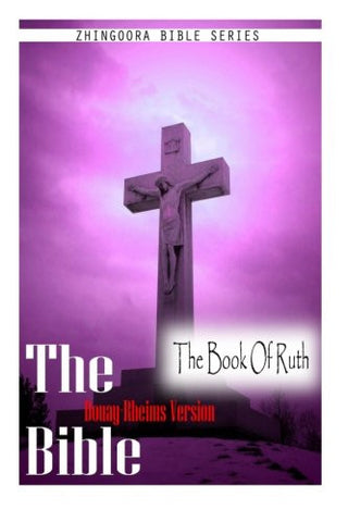 The  Bible, Douay Rheims Version- The Book Of Ruth