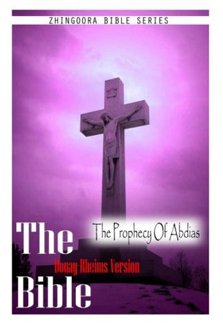 The Bible, Douay Rheims Version- The Prophecy Of Abdias