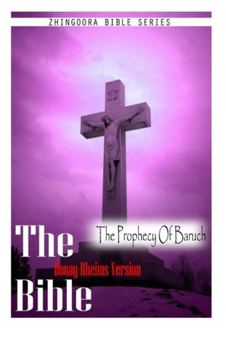 The Bible, Douay Rheims Version- The Prophecy Of Baruch