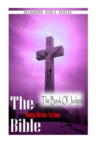 The Bible, Douay-Rheims Version- The Book Of Judges
