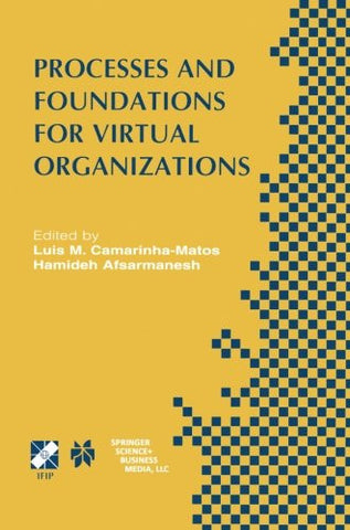 Processes and Foundations for Virtual Organizations: IFIP TC5 / WG5.5 Fourth Working Conference on Virtual Enterprises (PRO-VE'03) October 29-31, ... in Information and Communication Technology)