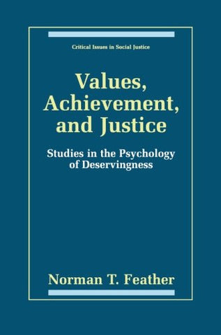 Values, Achievement, and Justice: Studies in the Psychology of Deservingness (Critical Issues in Social Justice)