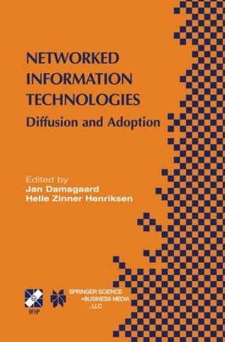 Networked Information Technologies: Diffusion and Adoption (IFIP Advances in Information and Communication Technology)