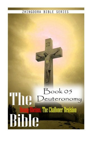 The Bible Douay-Rheims, the Challoner Revision - Book 05 Deuteronomy