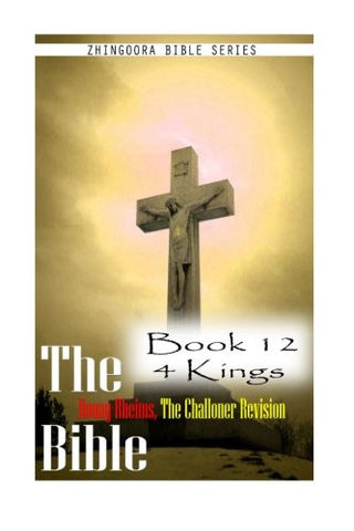 The Bible Douay-Rheims, the Challoner Revision- Book 12 4 Kings