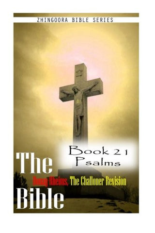 The Bible Douay-Rheims, the Challoner Revision Book 21 Psalms