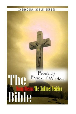 The Bible Douay-Rheims, the Challoner Revision- Book 25 Book of Wisdom