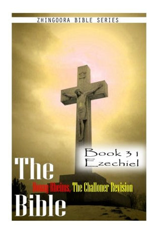The Bible Douay-Rheims, the Challoner Revision- Book 31 Ezechiel