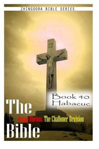 The Bible Douay-Rheims, the Challoner Revision- Book 40 Habacuc