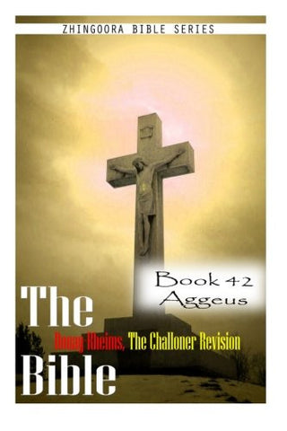 The Bible Douay-Rheims, the Challoner Revision- Book 42 Aggeus