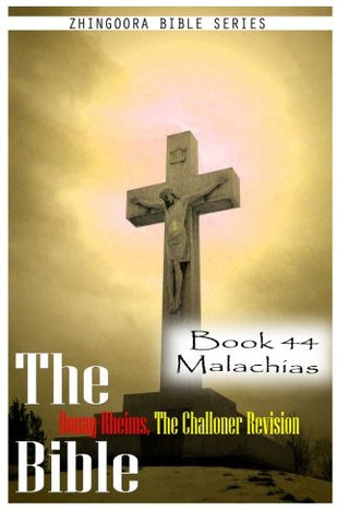 The Bible Douay-Rheims, the Challoner Revision- Book 44 Malachias
