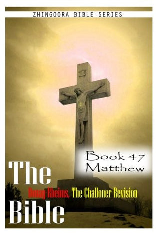 The Bible Douay-Rheims, the Challoner Revision- Book 47 Matthew
