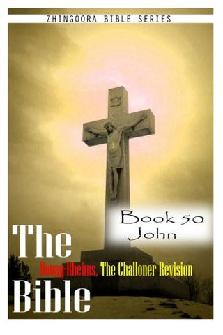 The Bible Douay-Rheims, the Challoner Revision- Book 50 John