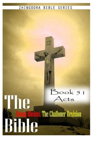 The Bible Douay-Rheims, the Challoner Revision- Book 51 Acts